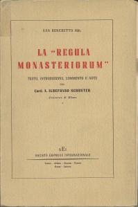 La nostalgia del chiostro (Ildefonso Schuster e la Regola, pt. 1/2)